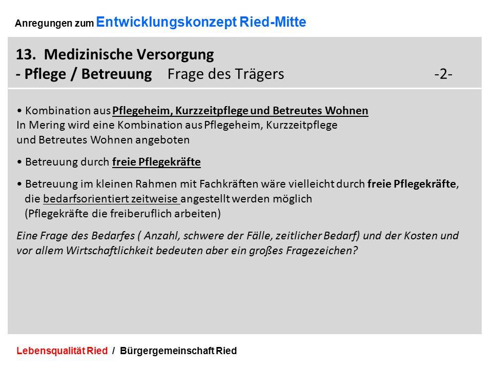 Lebensqualität Ried / Bürgergemeinschaft Ried 39 Anregungen zum Entwicklungskonzept Ried-Mitte 13.