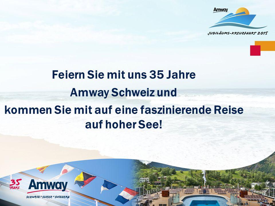 Feiern Sie mit uns 35 Jahre Amway Schweiz und kommen Sie mit auf eine faszinierende Reise auf hoher See!