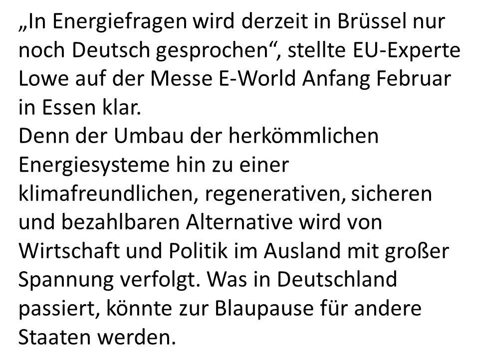 """""""In Energiefragen wird derzeit in Brüssel nur noch Deutsch gesprochen"""", stellte EU-Experte Lowe auf der Messe E-World Anfang Februar in Essen klar. De"""