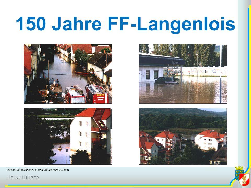 Niederösterreichischer Landesfeuerwehrverband HBI Karl HUBER 150 Jahre FF-Langenlois