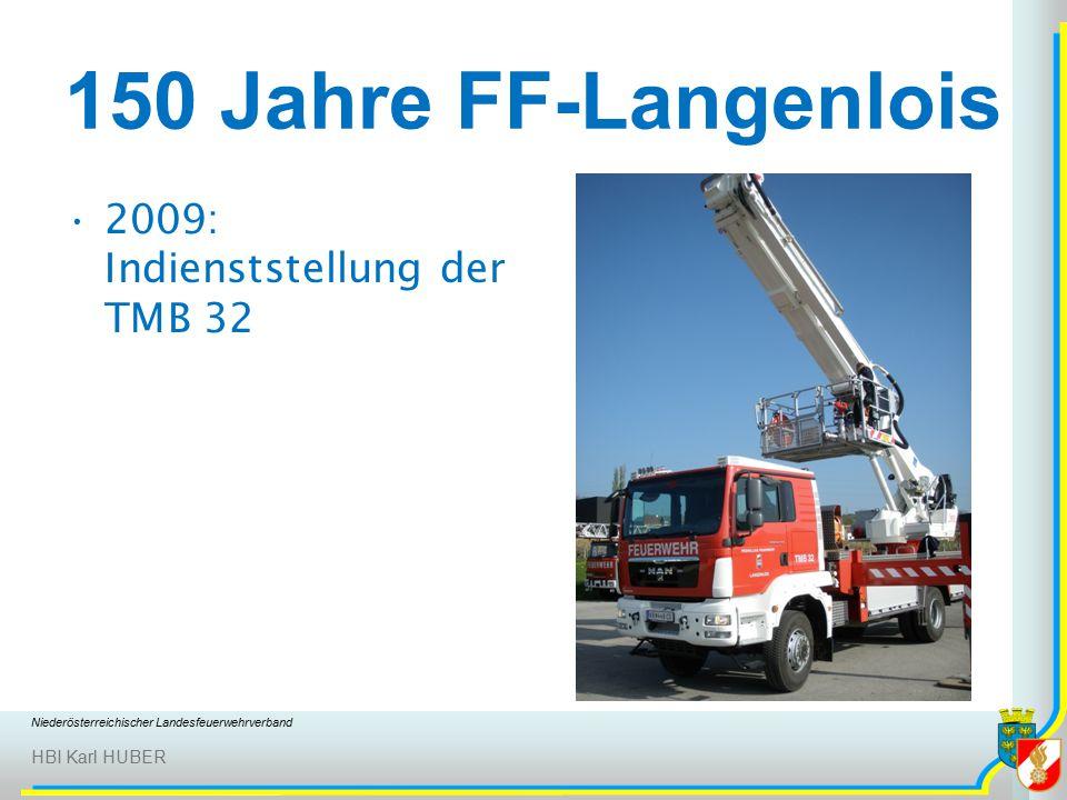 Niederösterreichischer Landesfeuerwehrverband HBI Karl HUBER 150 Jahre FF-Langenlois 2009: Indienststellung der TMB 32