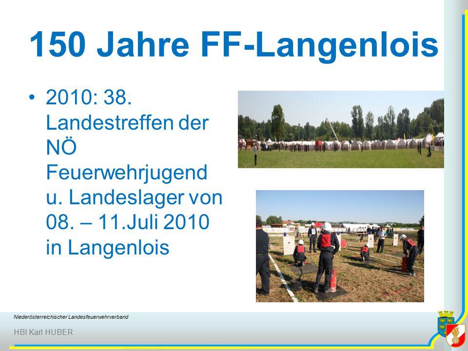 Niederösterreichischer Landesfeuerwehrverband HBI Karl HUBER 150 Jahre FF-Langenlois 2010: 38.