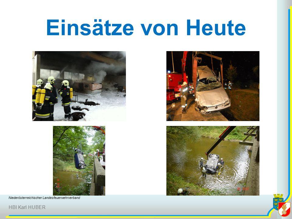 Niederösterreichischer Landesfeuerwehrverband HBI Karl HUBER Einsätze von Heute