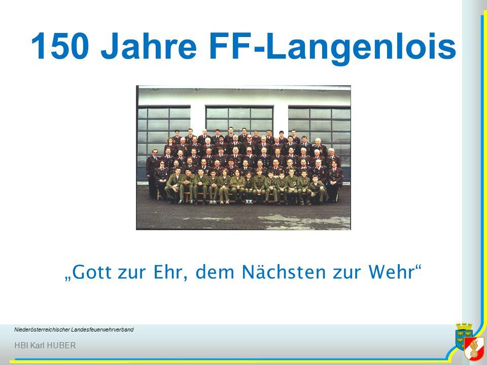 """Niederösterreichischer Landesfeuerwehrverband HBI Karl HUBER 150 Jahre FF-Langenlois """"Gott zur Ehr, dem Nächsten zur Wehr"""