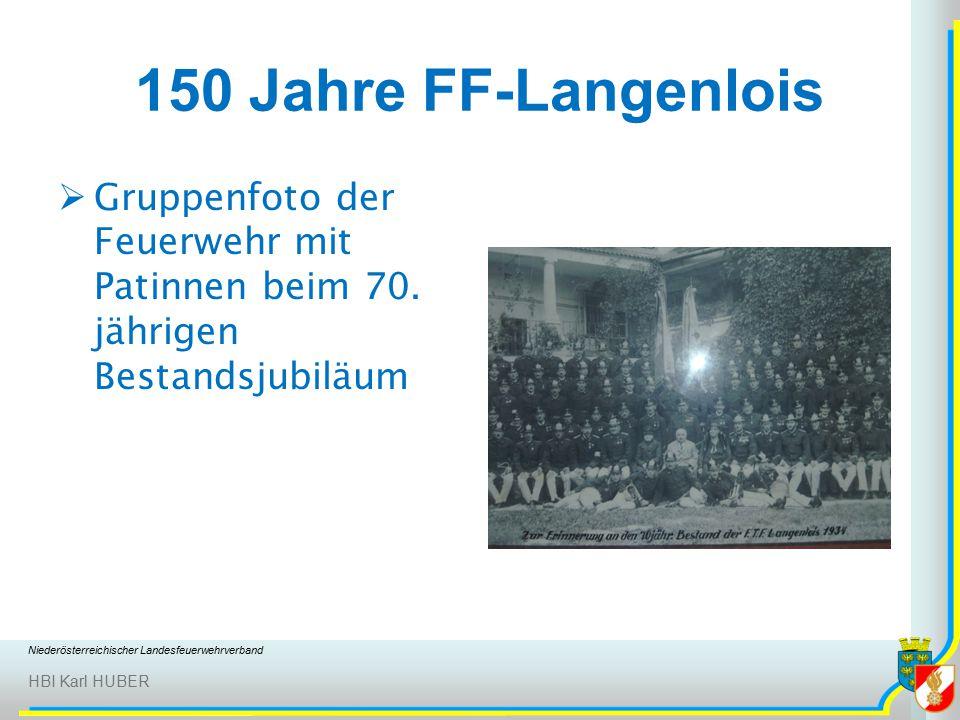 Niederösterreichischer Landesfeuerwehrverband HBI Karl HUBER 150 Jahre FF-Langenlois  Gruppenfoto der Feuerwehr mit Patinnen beim 70.