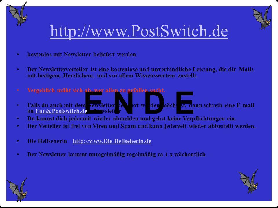 E N D E kostenlos mit Newsletter beliefert werden Der Newsletterverteiler ist eine kostenlose und unverbindliche Leistung, die dir Mails mit lustigem,