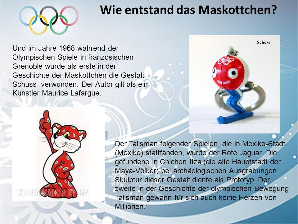Wie entstand das Maskottchen? Und im Jahre 1968 während der Olympischen Spiele in französischen Grenoble wurde als erste in der Geschichte der Maskott