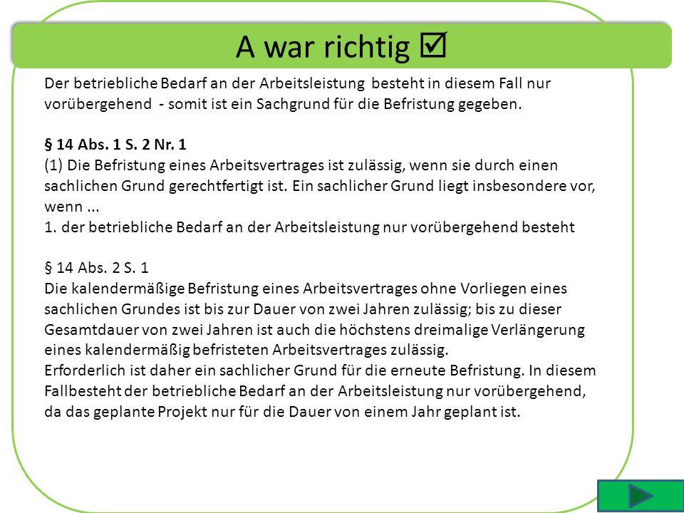 Befristung: Sachlicher Grund – Frage 5 Sie arbeiten für zwei Jahre befristet in der Schwangerschaftsberatung Regensburg.