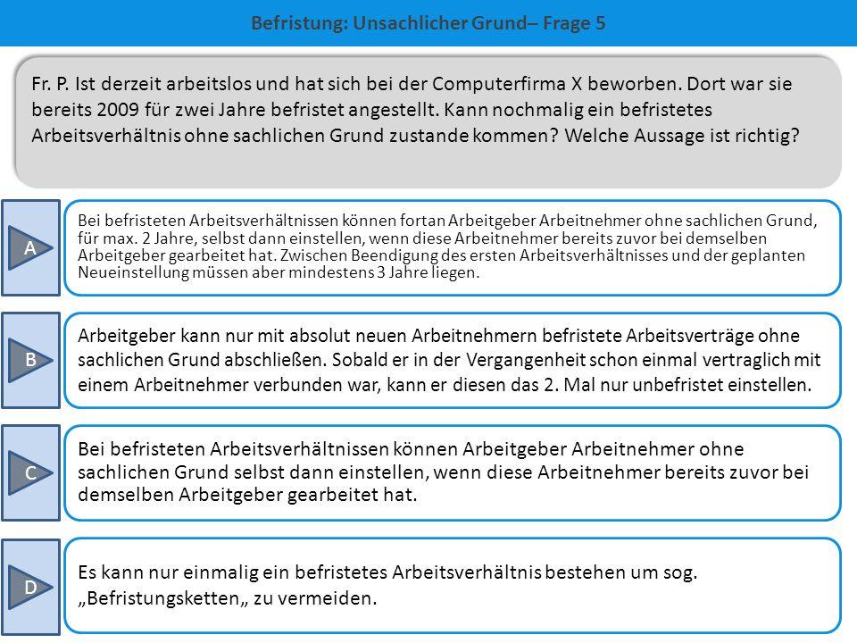 D war richtig  Nach § 14 Abs. 2 hätten die Arbeitgeber und Arbeitnehmer den Vertrag noch ein drittes Mal verlängern können für bis zu maximal 8 Monat