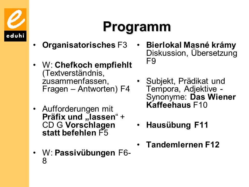 """Programm Organisatorisches F3 W: Chefkoch empfiehlt (Textverständnis, zusammenfassen, Fragen – Antworten) F4 Aufforderungen mit Präfix und """"lassen"""" +"""