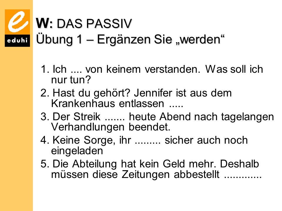 """Das Passiv Übung 2 – """"worden oder """"geworden 1.Eduard ist 40 Jahre alt............"""