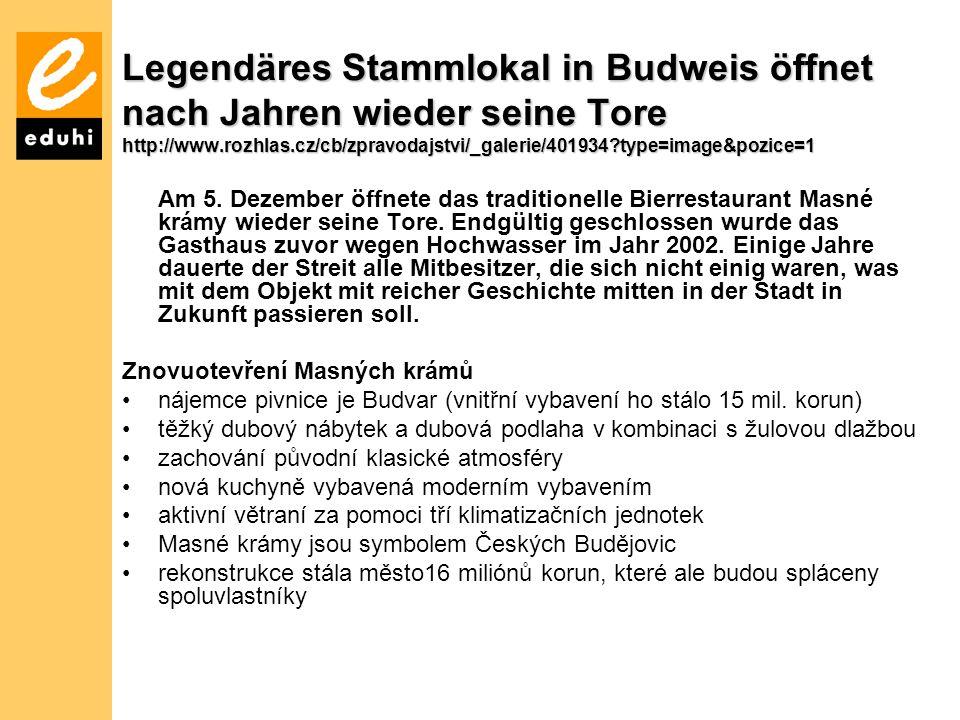 Legendäres Stammlokal in Budweis öffnet nach Jahren wieder seine Tore http://www.rozhlas.cz/cb/zpravodajstvi/_galerie/401934?type=image&pozice=1 Am 5.