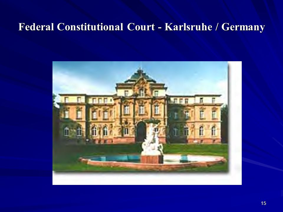 15 Federal Constitutional Court - Karlsruhe / Germany