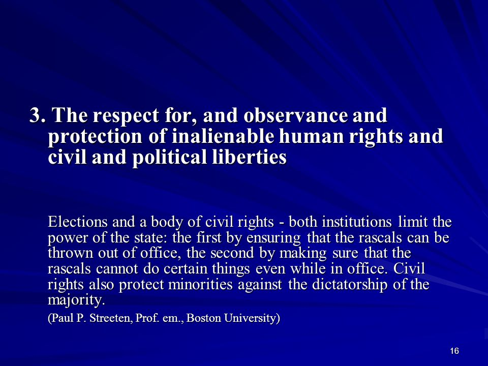 16 3. The respect for, and observance and protection of inalienable human rights and civil and political liberties Elections and a body of civil right