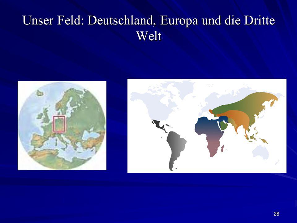 28 Unser Feld: Deutschland, Europa und die Dritte Welt