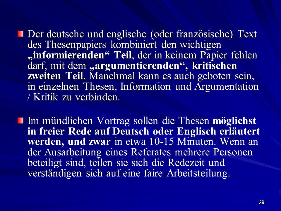 """29 Der deutsche und englische (oder französische) Text des Thesenpapiers kombiniert den wichtigen """"informierenden Teil, der in keinem Papier fehlen darf, mit dem """"argumentierenden , kritischen zweiten Teil."""