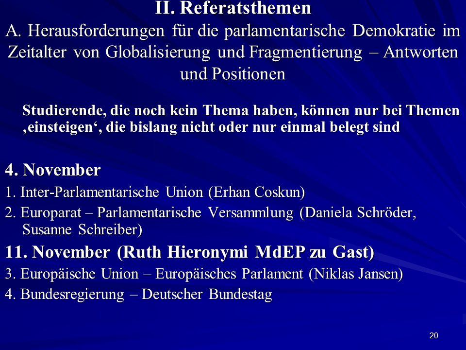 20 II. Referatsthemen A. Herausforderungen für die parlamentarische Demokratie im Zeitalter von Globalisierung und Fragmentierung – Antworten und Posi