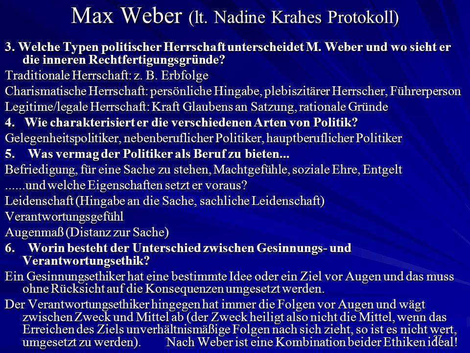 27 Max Weber (lt. Nadine Krahes Protokoll) Max Weber (lt. Nadine Krahes Protokoll) 3. Welche Typen politischer Herrschaft unterscheidet M. Weber und w