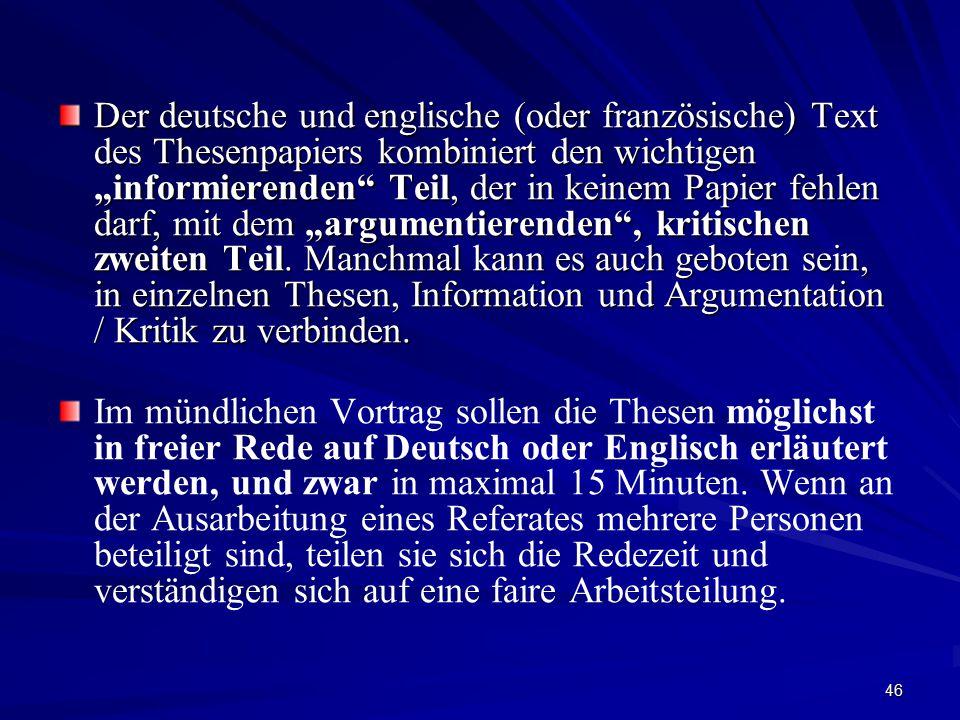 """46 Der deutsche und englische (oder französische) Text des Thesenpapiers kombiniert den wichtigen """"informierenden Teil, der in keinem Papier fehlen darf, mit dem """"argumentierenden , kritischen zweiten Teil."""