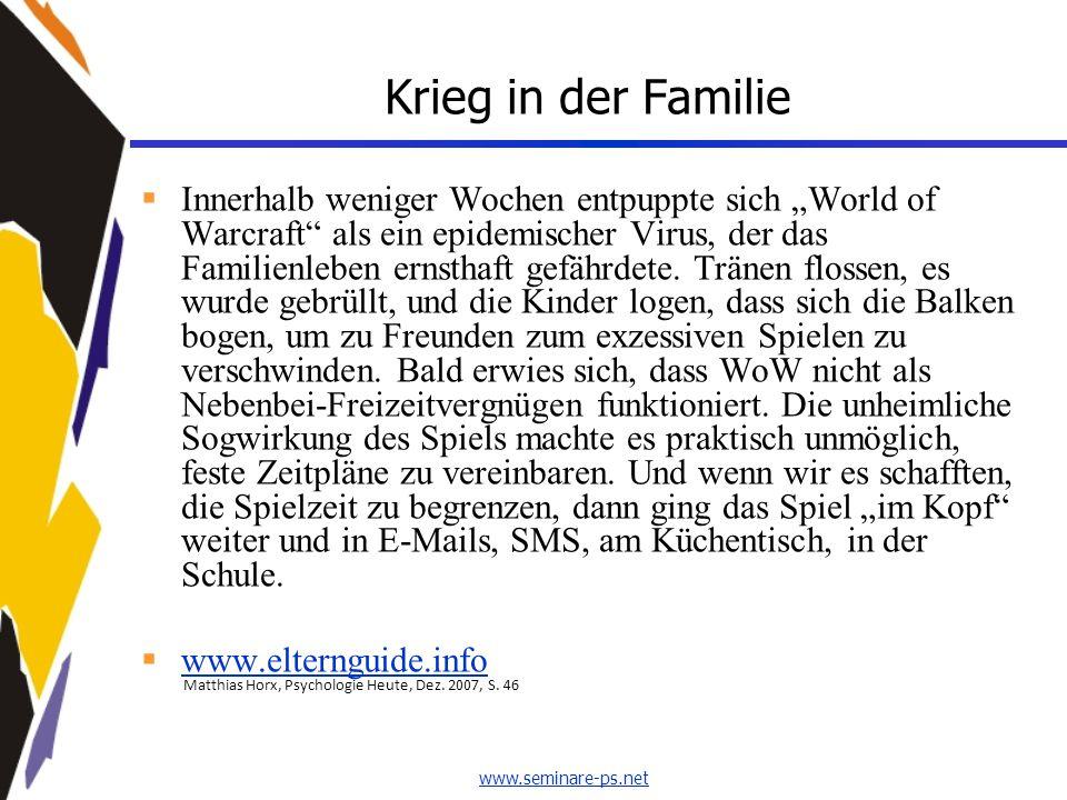 """www.seminare-ps.net Krieg in der Familie  Innerhalb weniger Wochen entpuppte sich """"World of Warcraft"""" als ein epidemischer Virus, der das Familienleb"""