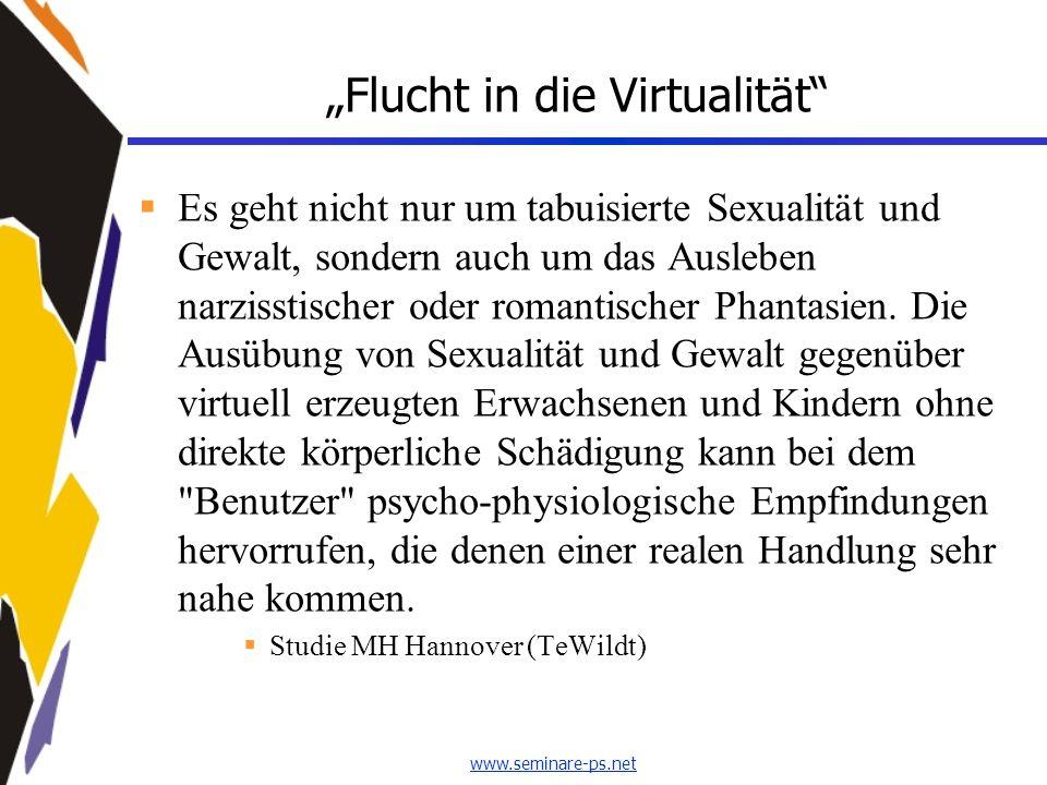 """www.seminare-ps.net """"Flucht in die Virtualität""""  Es geht nicht nur um tabuisierte Sexualität und Gewalt, sondern auch um das Ausleben narzisstischer"""