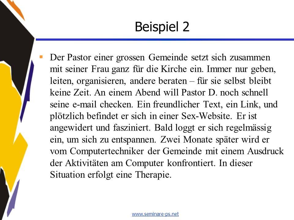 www.seminare-ps.net Beispiel 2  Der Pastor einer grossen Gemeinde setzt sich zusammen mit seiner Frau ganz für die Kirche ein. Immer nur geben, leite