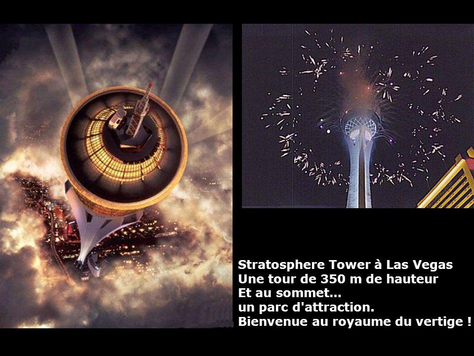 Stratosphere Tower à Las Vegas Une tour de 350 m de hauteur Et au sommet… un parc d attraction.