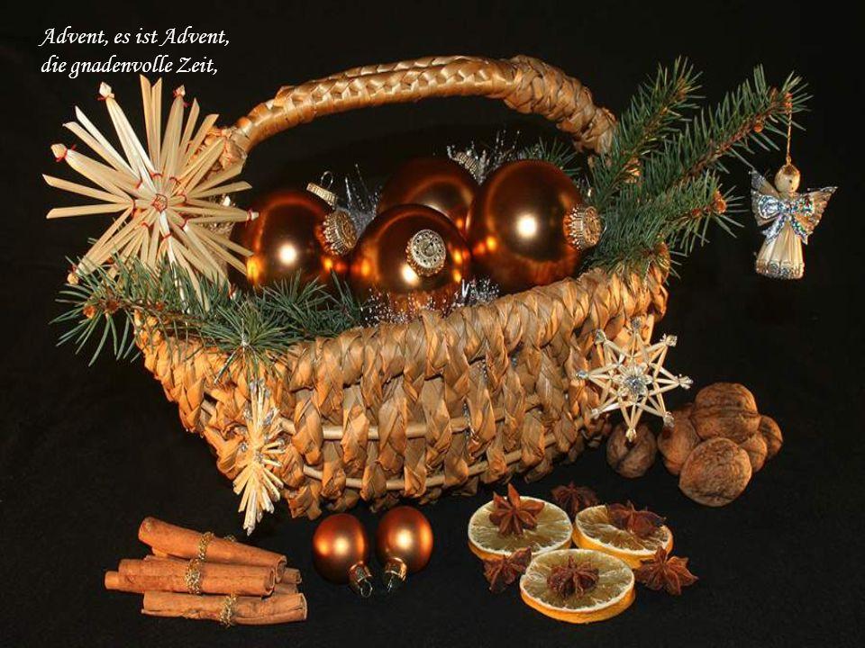Advent, es ist Advent, die gnadenvolle Zeit,