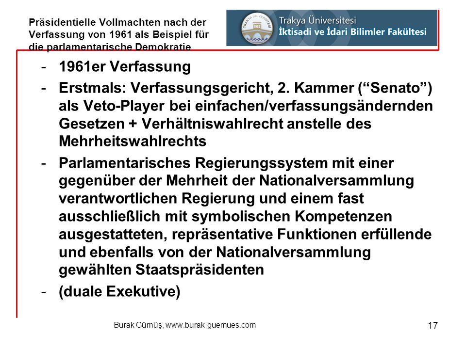 """Burak Gümüş, www.burak-guemues.com 17 -1961er Verfassung -Erstmals: Verfassungsgericht, 2. Kammer (""""Senato"""") als Veto-Player bei einfachen/verfassungs"""