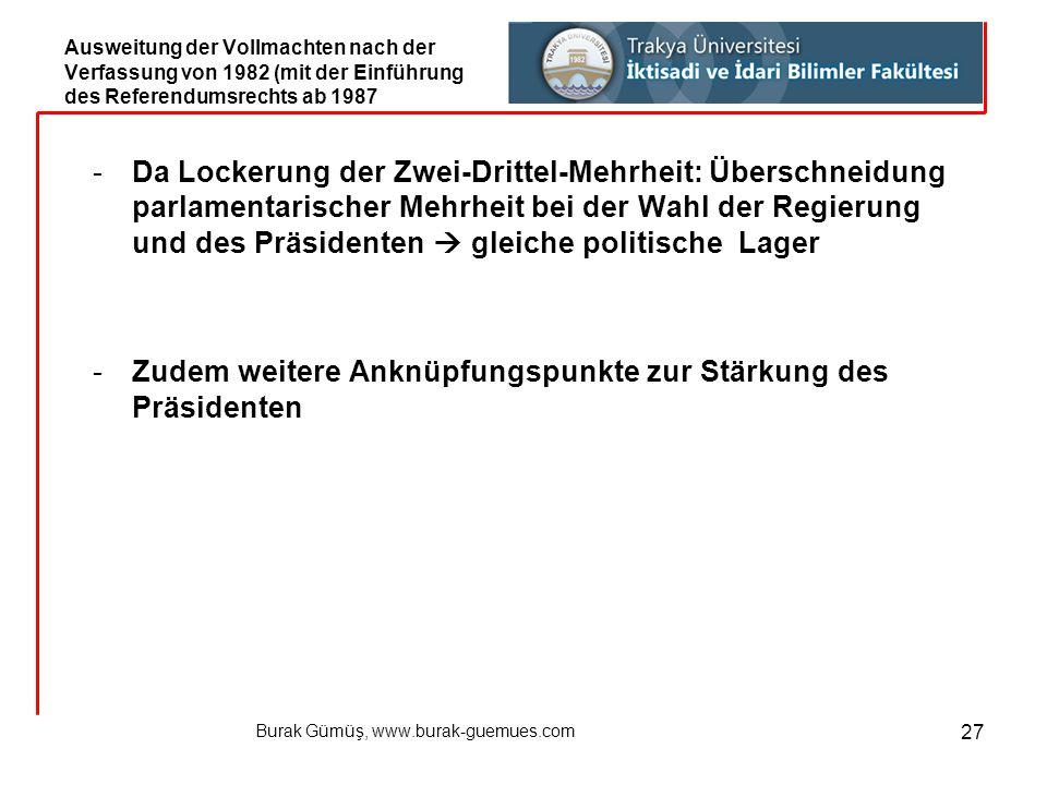Burak Gümüş, www.burak-guemues.com 27 -Da Lockerung der Zwei-Drittel-Mehrheit: Überschneidung parlamentarischer Mehrheit bei der Wahl der Regierung un