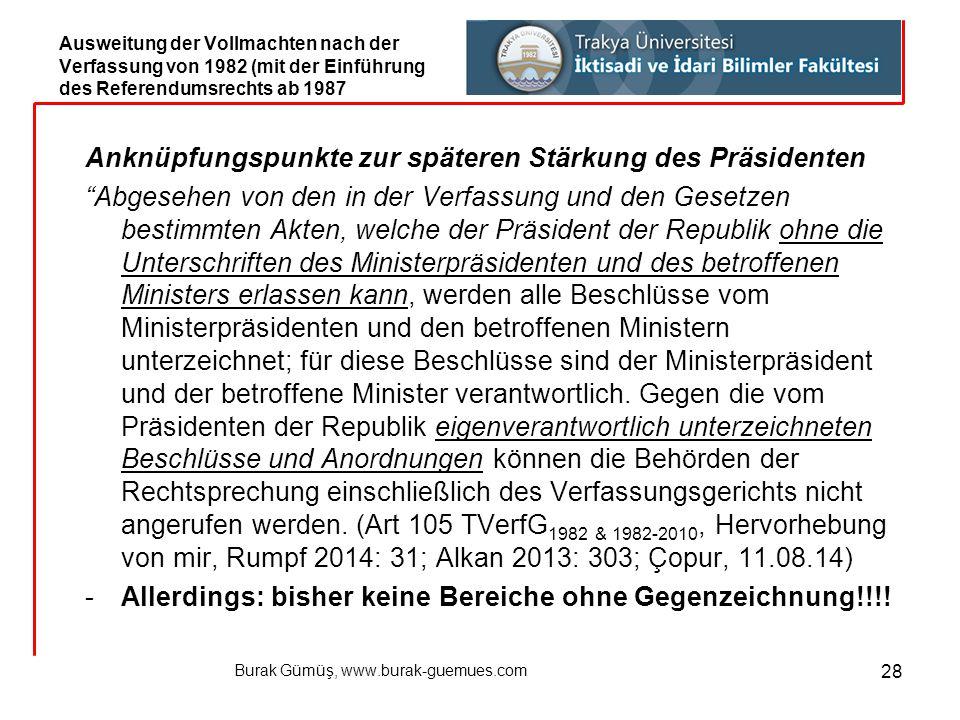 """Burak Gümüş, www.burak-guemues.com 28 Anknüpfungspunkte zur späteren Stärkung des Präsidenten """"Abgesehen von den in der Verfassung und den Gesetzen be"""