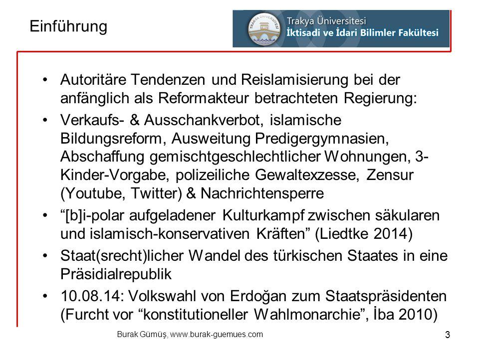 Burak Gümüş, www.burak-guemues.com 3 Autoritäre Tendenzen und Reislamisierung bei der anfänglich als Reformakteur betrachteten Regierung: Verkaufs- &