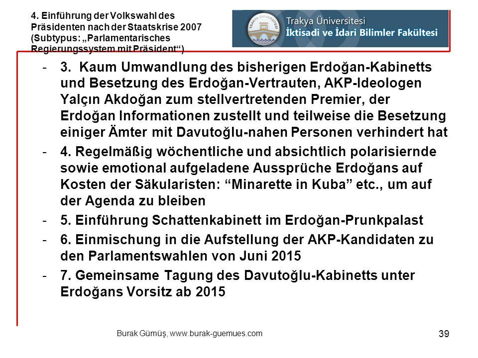 Burak Gümüş, www.burak-guemues.com 39 -3. Kaum Umwandlung des bisherigen Erdoğan-Kabinetts und Besetzung des Erdoğan-Vertrauten, AKP-Ideologen Yalçın