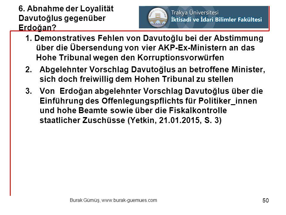 Burak Gümüş, www.burak-guemues.com 50 1. Demonstratives Fehlen von Davutoğlu bei der Abstimmung über die Übersendung von vier AKP-Ex-Ministern an das