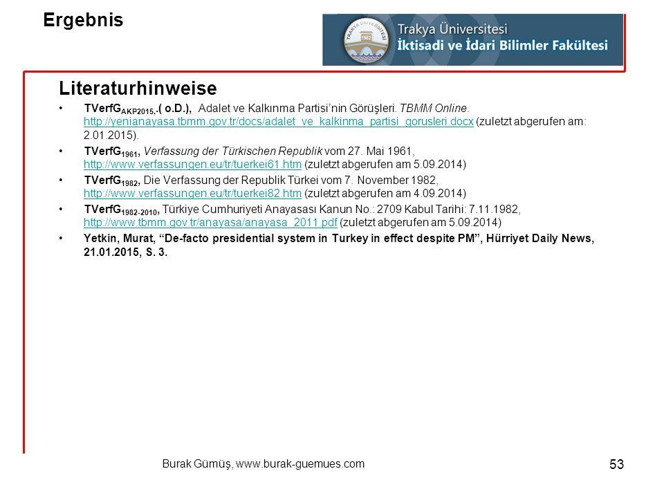 Burak Gümüş, www.burak-guemues.com 53 Literaturhinweise TVerfG AKP2015,.( o.D.), Adalet ve Kalkınma Partisi'nin Görüşleri. TBMM Online. http://yeniana