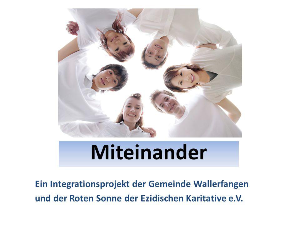 Miteinander Ein Integrationsprojekt der Gemeinde Wallerfangen und der Roten Sonne der Ezidischen Karitative e.V.