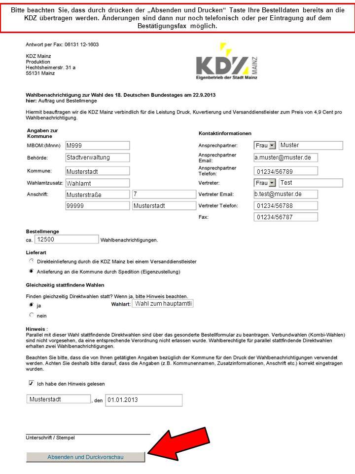 """M999 Bitte beachten Sie, dass durch drücken der """"Absenden und Drucken"""" Taste Ihre Bestelldaten bereits an die KDZ übertragen werden. Änderungen sind d"""