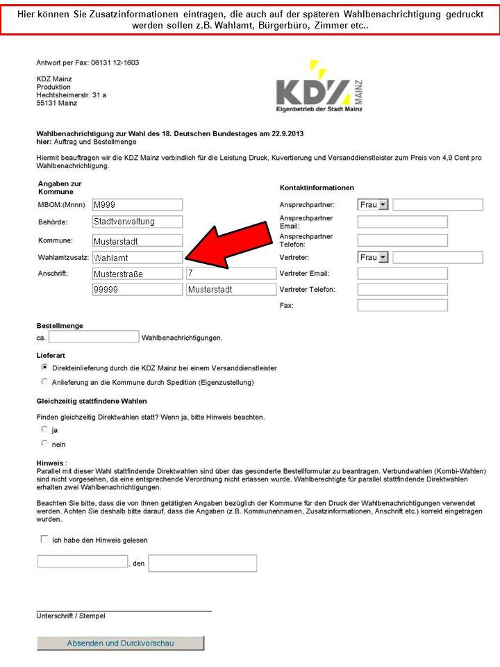 M999 Hier können Sie Zusatzinformationen eintragen, die auch auf der späteren Wahlbenachrichtigung gedruckt werden sollen z.B. Wahlamt, Bürgerbüro, Zi