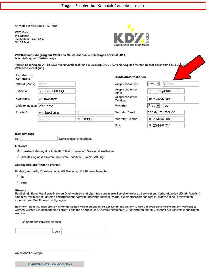 M999 Tragen Sie hier Ihre Kontaktinformationen ein. Stadtverwaltung Musterstadt Musterstraße 7 99999 Musterstadt Wahlamt Muster a.muster@muster.de 012
