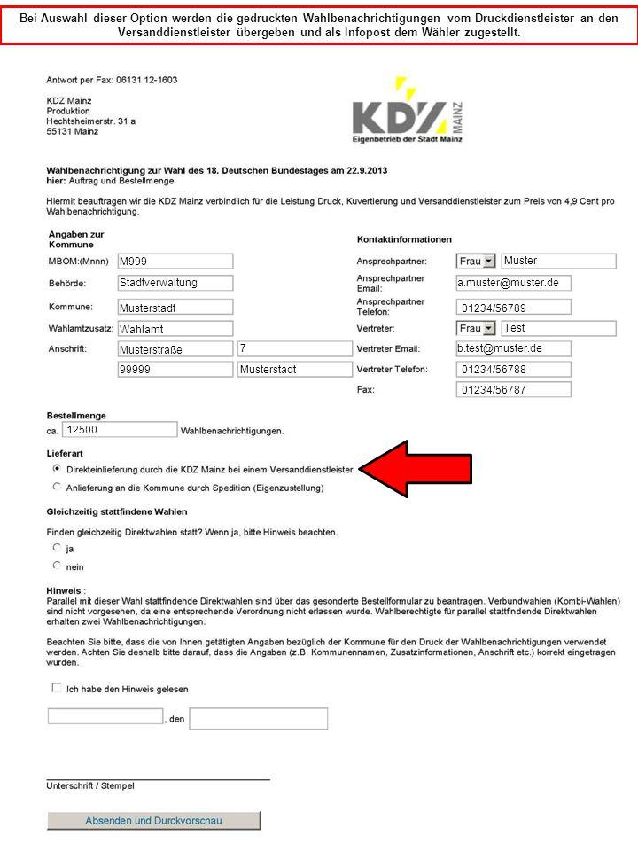 M999 Bei Auswahl dieser Option werden die gedruckten Wahlbenachrichtigungen, der Kommune per Spedition zugestellt.
