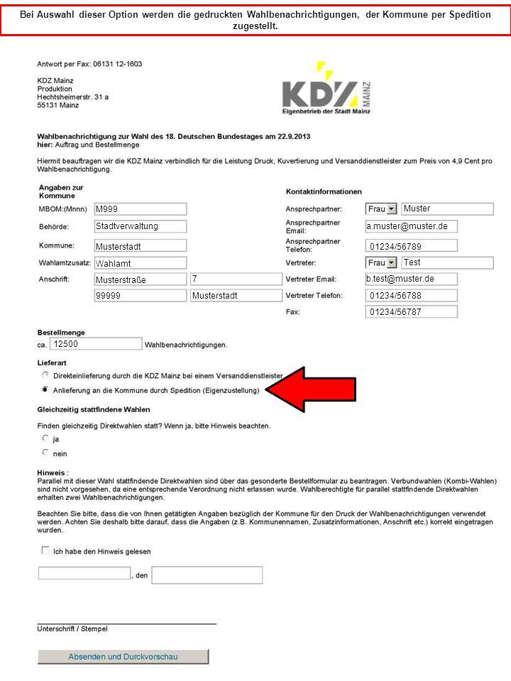 M999 Bei Auswahl dieser Option werden die gedruckten Wahlbenachrichtigungen, der Kommune per Spedition zugestellt. Stadtverwaltung Musterstadt Musters