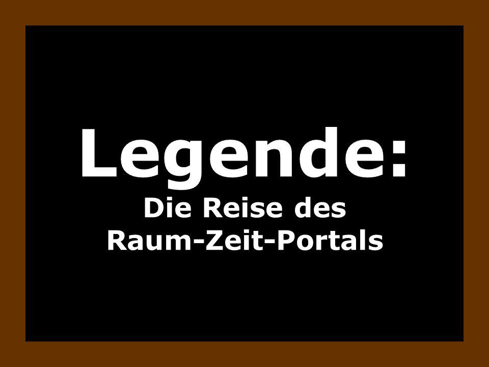 Legende: Die Reise des Raum-Zeit-Portals