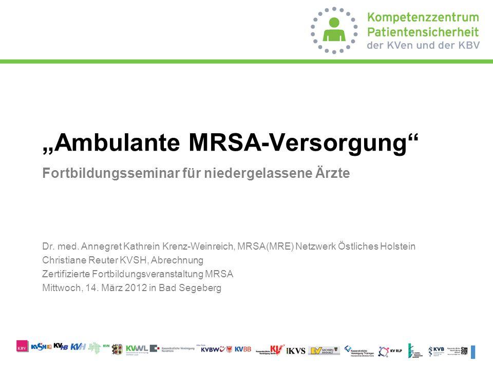 26.03.2015Ambulante MRSA-Versorgung3226.03.2015Ambulante MRSA-Versorgung3226.03.2015Ambulante MRSA-Versorgung32 Eradikationstherapie Wiederbesiedlung  Wiederbesiedelung  Mögliche Ursachen:  Erfolglose Eradikation  Falsches Eradikationskonzept  Vorliegen von eradikationshemmenden Faktoren  MRSA-Besiedelung einer Kontaktperson  Um eine Wiederbesiedelung bei Patienten auszuschließen, muss geklärt werden, ob die Kontaktpersonen MRSA-positiv sind.