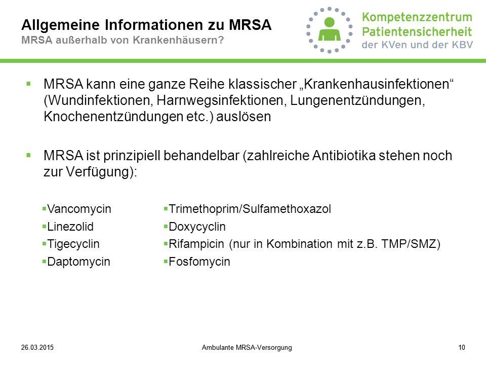 """26.03.2015Ambulante MRSA-Versorgung1026.03.2015Ambulante MRSA-Versorgung10  MRSA kann eine ganze Reihe klassischer """"Krankenhausinfektionen"""" (Wundinfe"""