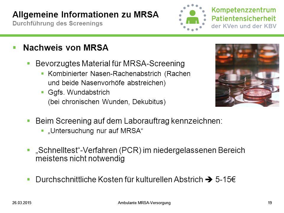 26.03.2015Ambulante MRSA-Versorgung1926.03.2015Ambulante MRSA-Versorgung1926.03.2015Ambulante MRSA-Versorgung19 Allgemeine Informationen zu MRSA Durch