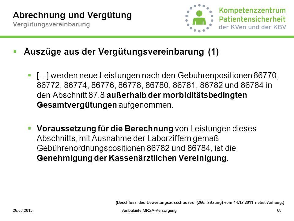 26.03.2015Ambulante MRSA-Versorgung6826.03.2015Ambulante MRSA-Versorgung68 Abrechnung und Vergütung Vergütungsvereinbarung  Auszüge aus der Vergütung