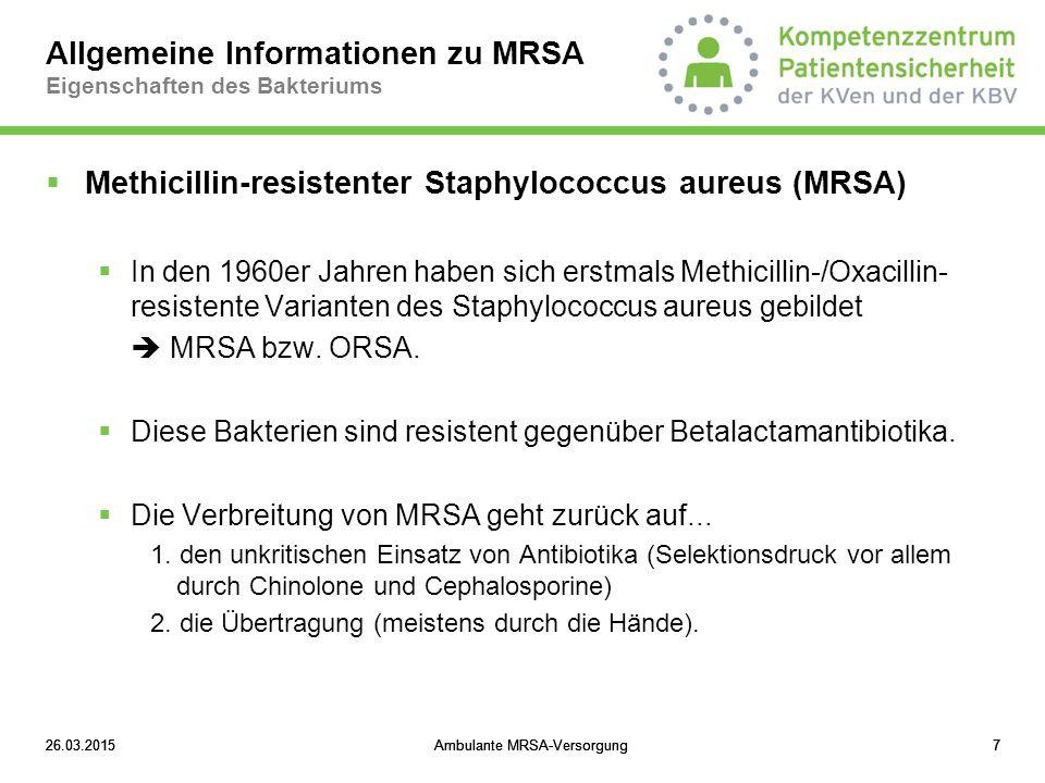"""26.03.2015Ambulante MRSA-Versorgung1826.03.2015Ambulante MRSA-Versorgung18 Allgemeine Informationen zu MRSA Risikofaktoren für eine Trägerschaft  Definition des Risikopatienten im Rahmen der Vergütungsvereinbarung  """"Ein MRSA-Risikopatient muss in den letzten sechs Monaten stationär (mindestens vier zusammenhängende Tage Verweildauer) behandelt worden sein und zusätzlich die folgenden Risikokriterien erfüllen:  Patienten mit bekannter MRSA-Anamnese und/oder  Patienten mit zwei oder mehr der nachfolgenden Risikofaktoren:  chronische Pflegebedürftigkeit (mindestens Stufe 1)  Antibiotikatherapie in den zurückliegenden 6 Monaten  liegende Katheter (z.B."""