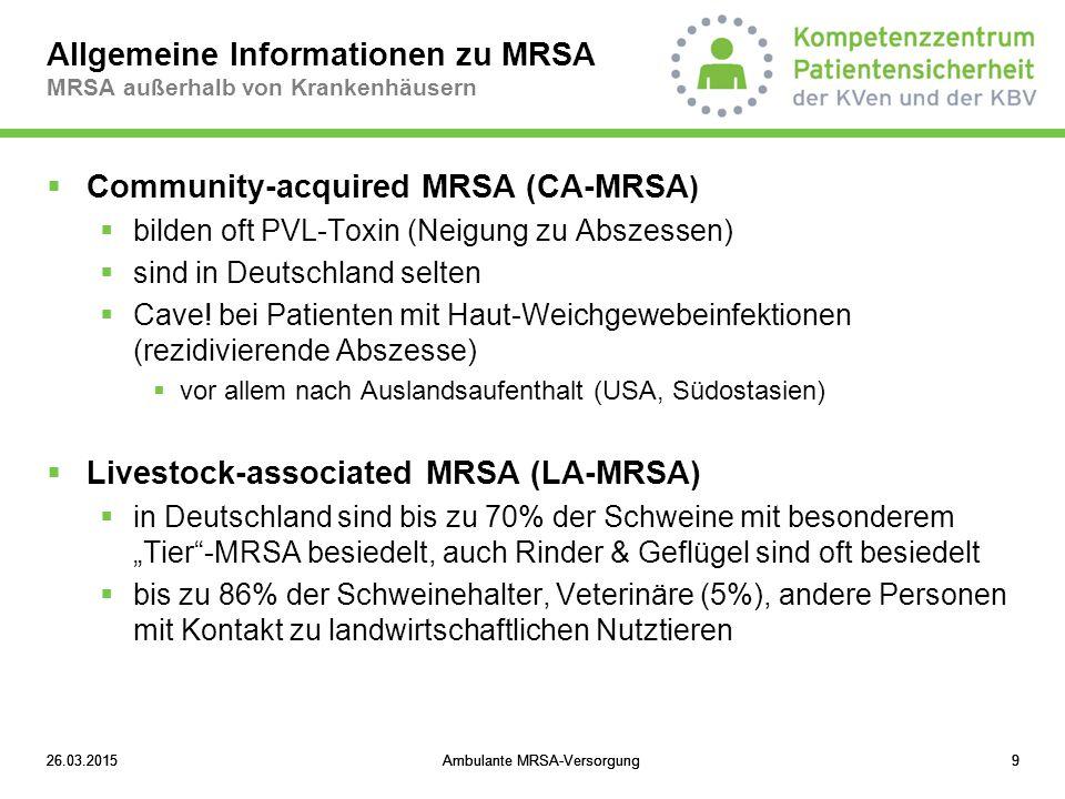 26.03.2015Ambulante MRSA-Versorgung2026.03.2015Ambulante MRSA-Versorgung2026.03.2015Ambulante MRSA-Versorgung20 Eradikationstherapie