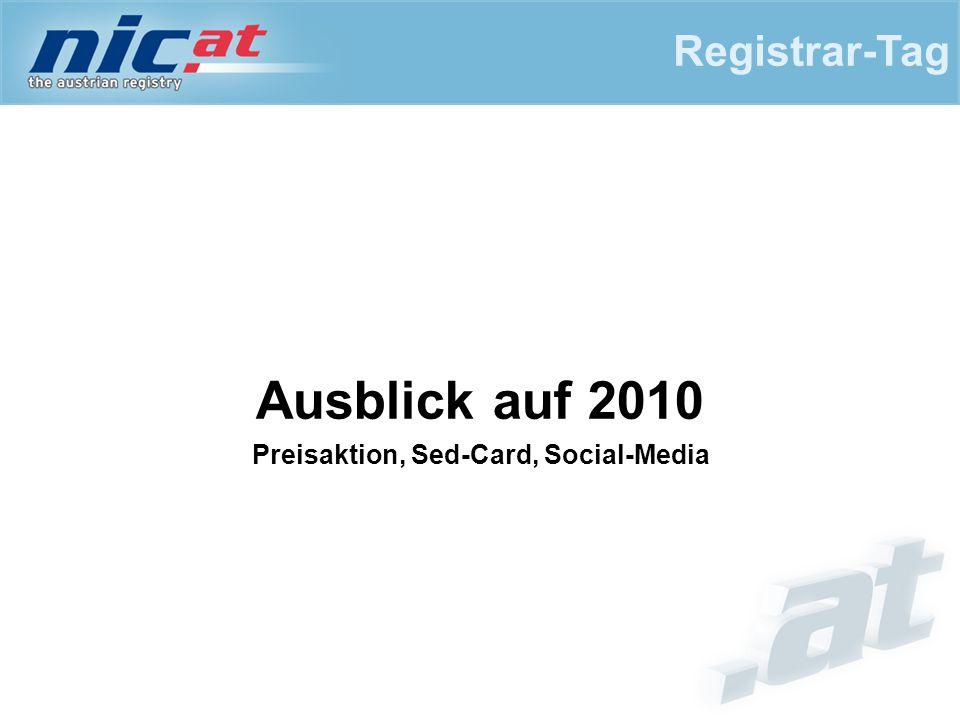 Ausblick auf 2010 Preisaktion, Sed-Card, Social-Media Registrar-Tag