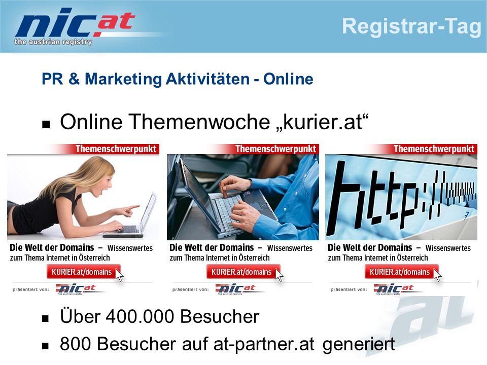 """PR & Marketing Aktivitäten - Online Online Themenwoche """"kurier.at"""" Über 400.000 Besucher 800 Besucher auf at-partner.at generiert Registrar-Tag"""
